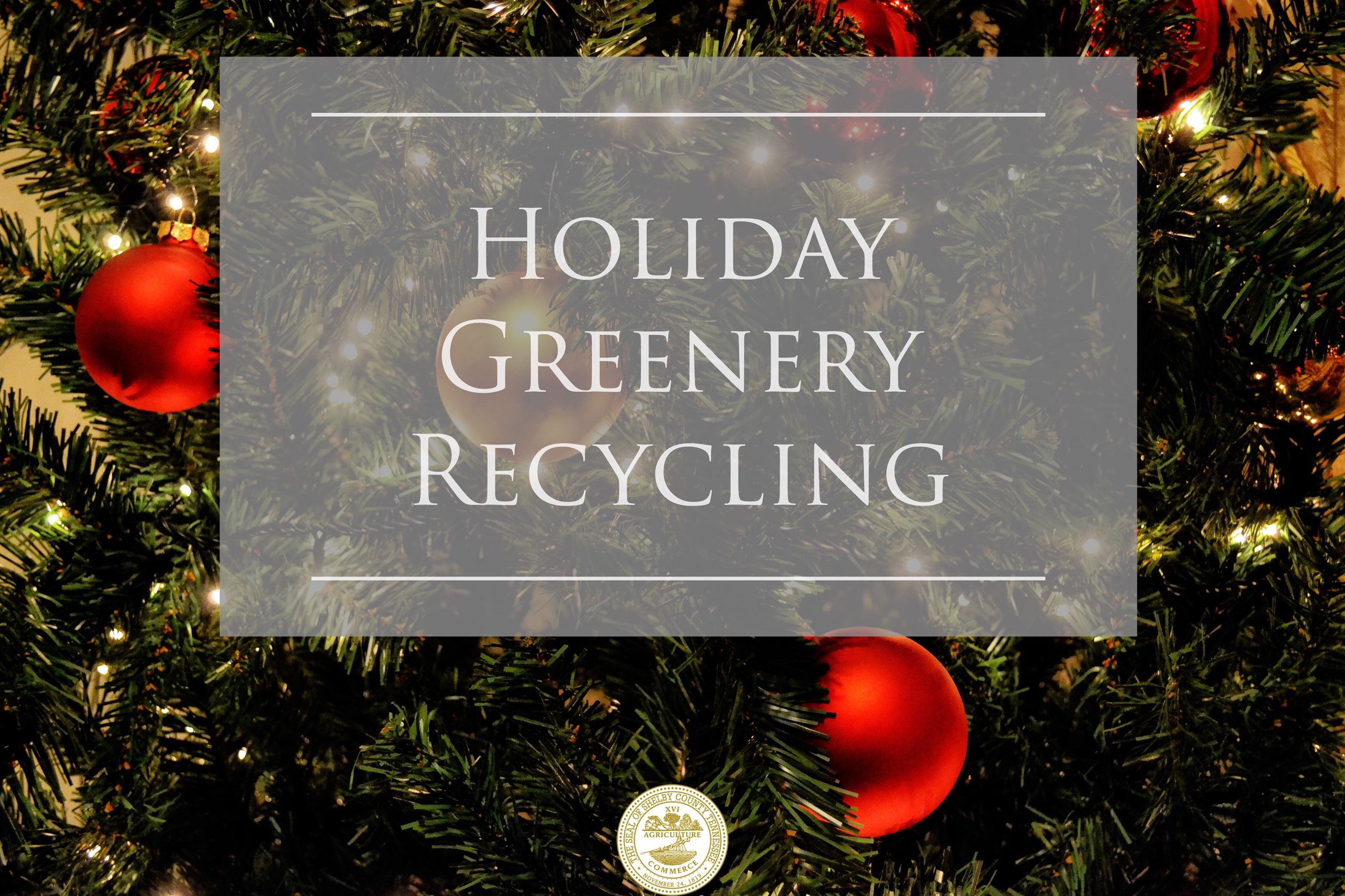 holiday greenery recycling